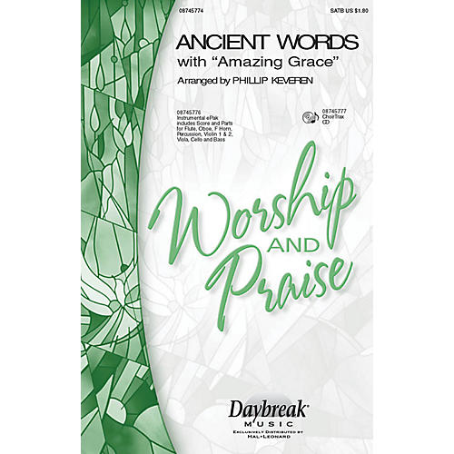 Daybreak Music Ancient Words (with Amazing Grace) CHOIRTRAX CD Arranged by Phillip Keveren
