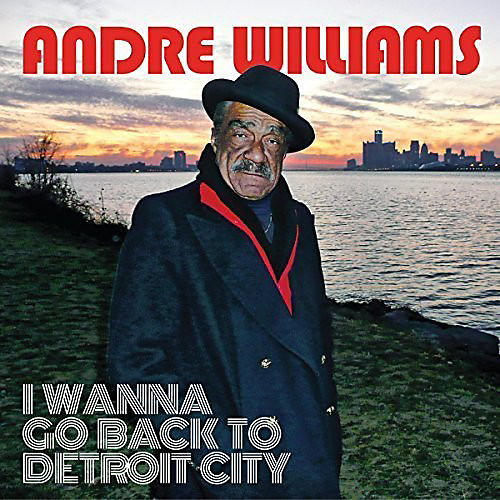 Alliance Andre Williams - I Wanna Go Back To Detroit City