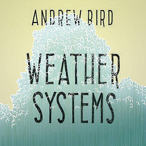 Alliance Andrew Bird - Weather Systems