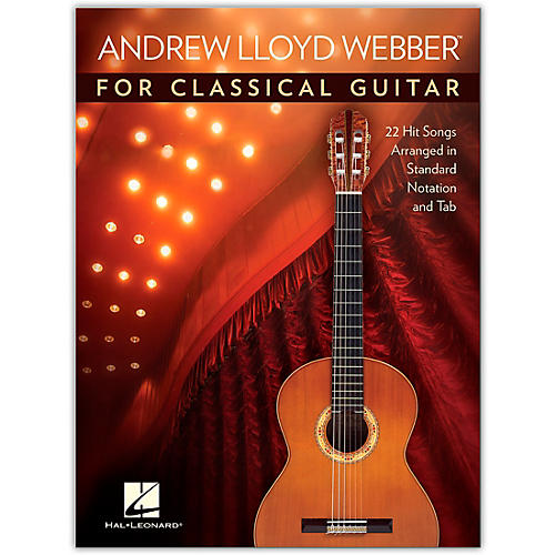 Hal Leonard Andrew Lloyd Webber for Classical Guitar - 22 Hit Songs Arranged in Standard Notation and Tab