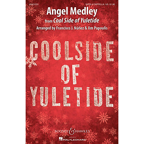 Boosey and Hawkes Angel Medley (from Coolside of Yuletide Sounds of a Better World) SATB a cappella by Francisco J. Nunez