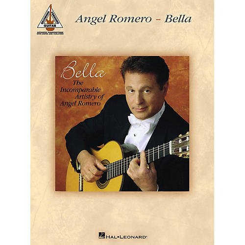 Hal Leonard Angel Romero - Bella Guitar Recorded Version Series Softcover Performed by Angel Romero
