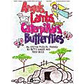 Fred Bock Music Angels, Lambs, Caterpillars & Butterflies DIRECTOR MAN composed by Fred Bock thumbnail
