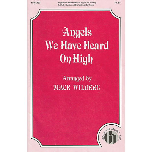 Hinshaw Music Angels We Have Heard on High SATB Divisi arranged by Mack Wilberg