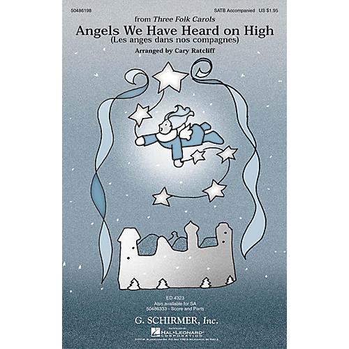 G. Schirmer Angels We Have Heard on High (from Three Folk Carols) SATB arranged by Cary Ratcliff