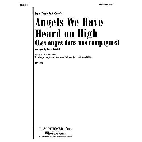 G. Schirmer Angels We Have Heard on High (from Three Folk Carols) Score & Parts arranged by Cary Ratcliff