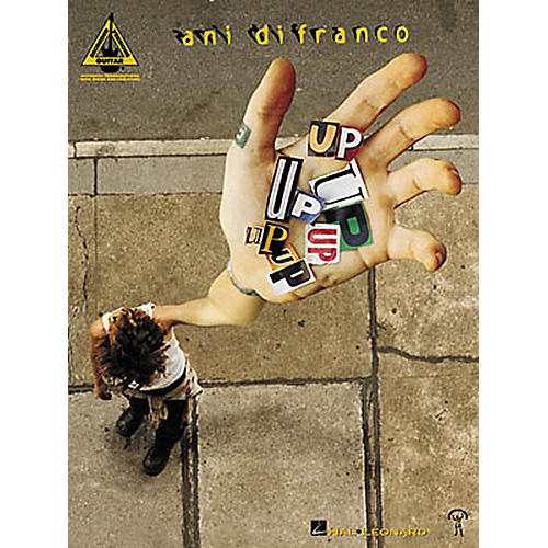Hal Leonard Ani DiFranco - Up Up Up Up Up Up Piano, Vocal, Guitar Tab Songbook