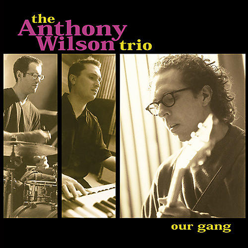 Alliance Anthony Wilson Trio - Our Gang