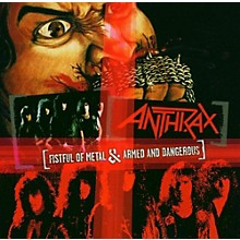Anthrax - Fistful Of Metal/Armed and Dangerous [25th Anniversary Edition]