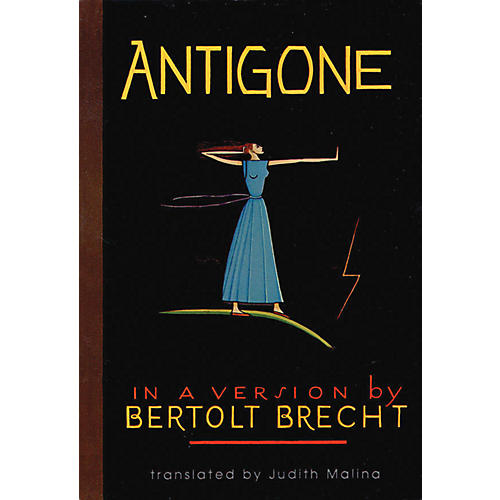 Applause Books Antigone (In a Version by Bertolt Brecht) Applause Books Series Softcover Written by Bertolt Brecht