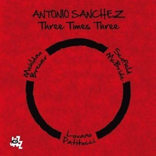 Alliance Antonio Sanchez - Three Times Three