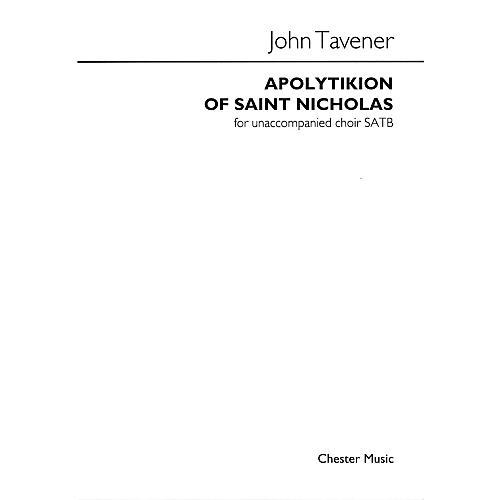 Chester Music Apolytikion of Saint Nicholas (for SATB unaccompanied chorus) SATB a cappella Composed by John Tavener