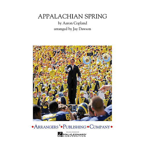 Arrangers Appalachian Spring Finale Marching Band Level 3 Arranged by Jay Dawson