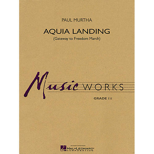 Hal Leonard Aquia Landing (Gateway to Freedom March) Concert Band Level 1.5 Composed by Paul Murtha