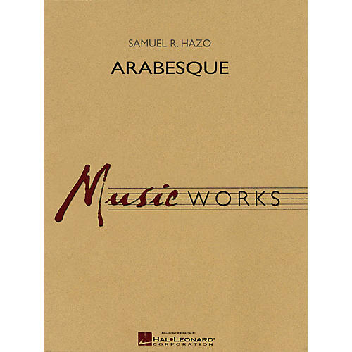 Hal Leonard Arabesque (Score Only) Concert Band Level 5 Composed by Samuel R. Hazo