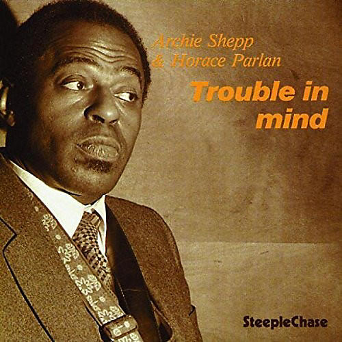 Alliance Archie Shepp & Horace Parlan - Trouble in Mind