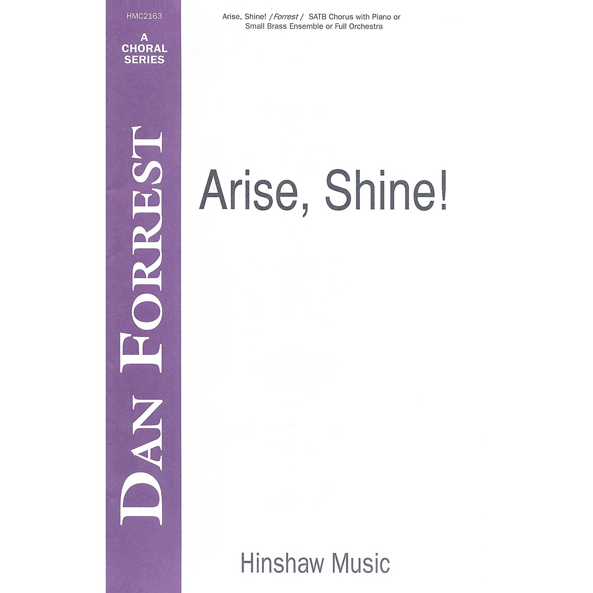 Hinshaw Music Arise, Shine SATB composed by Dan Forrest