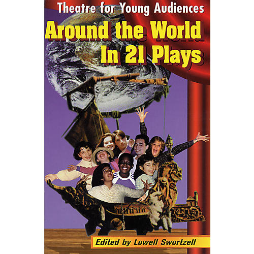 Applause Books Around the World in 21 Plays (Theatre for Young Audiences) Applause Books Series Softcover