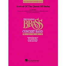 Canadian Brass Arrival of the Queen of Sheba Concert Band Level 4 by The Canadian Brass Arranged by Ted Ricketts