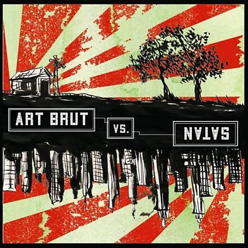 Alliance Art Brut - Art Brut Vs Satan