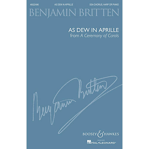 Boosey and Hawkes As Dew in Aprille (from A Ceremony of Carols) (SSA and Harp or Piano, New Edition) by Benjamin Britten