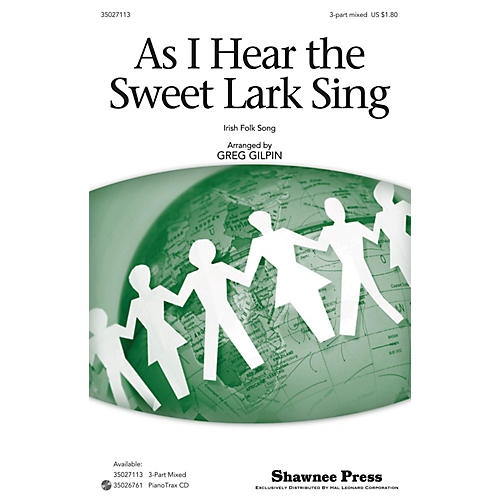 Shawnee Press As I Hear the Sweet Lark Sing 3-Part Mixed arranged by Greg Gilpin