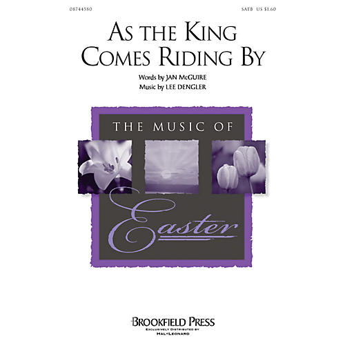 Brookfield As the King Comes Riding By (SATB) SATB composed by Jan McGuire