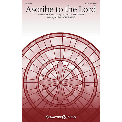 Shawnee Press Ascribe to the Lord SATB arranged by Jon Paige