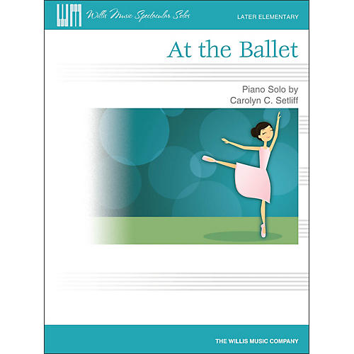 Willis Music At The Ballet - Later Elementary Piano Solo Sheet