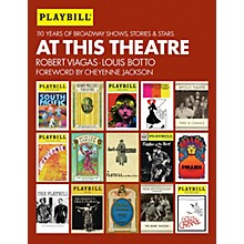 Applause Books At This Theatre (Revised and Updated Edition) Applause Books Series Hardcover Written by Louis Botto