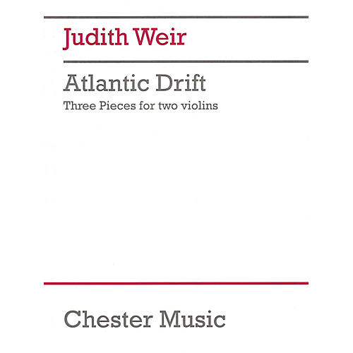 Chester Music Atlantic Drift Music Sales America Series Softcover Composed by Judith Weir