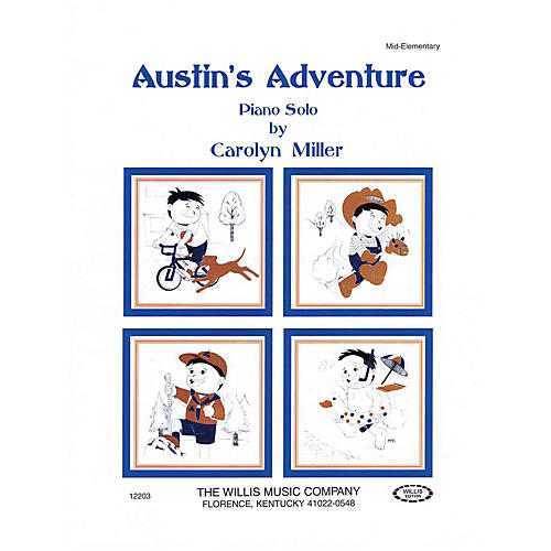 Willis Music Austin's Adventure (Mid-Elem Level) Willis Series by Carolyn Miller