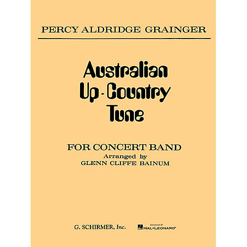 G. Schirmer Australian Up-Country Tune (Score and Parts) Concert Band Level 3-4 Composed by Percy Grainger