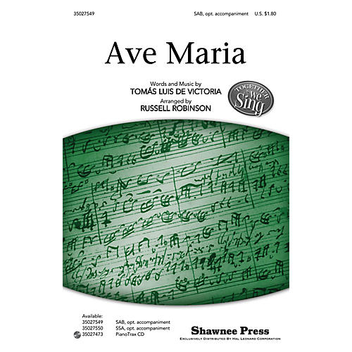 Shawnee Press Ave Maria (Together We Sing Series) SAB, OPT ACCOMPANIMENT arranged by Russell Robinson