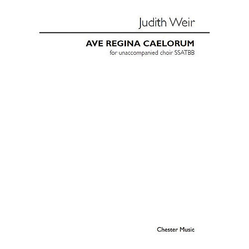 Chester Music Ave Regina Caelorum SSATBB Composed by Judith Weir