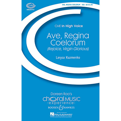 Boosey and Hawkes Ave, Regina Coelorum (Rejoice, Virgin Glorious) CME In High Voice SSA composed by Larysa Kuzmenko