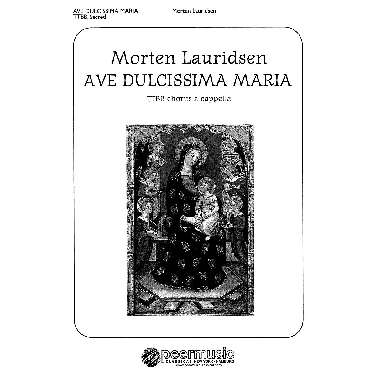 Peer Music Ave dulcissima Maria (TTBB a cappella) Composed by Morten Lauridsen