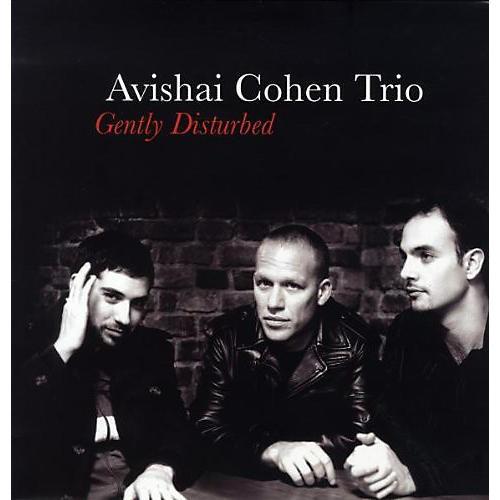 Alliance Avishai Cohen - Gently Disturbed