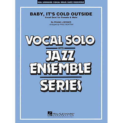 Hal Leonard Baby, It's Cold Outside (Key: C) Jazz Band Level 3-4 Composed by Frank Loesser