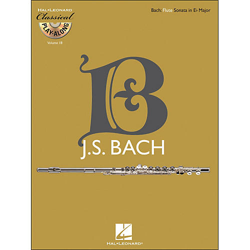 Hal Leonard Bach: Flute Sonata In E-Flat Major, Bwv 1031 - Classical Play-Along (Book/CD) Vol. 18