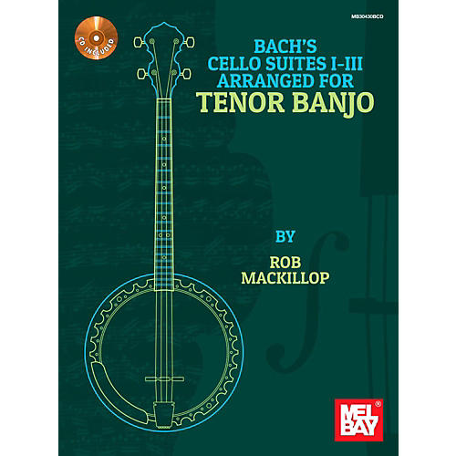 Mel Bay Bach's Cello Suites I-III Arranged for Tenor Banjo