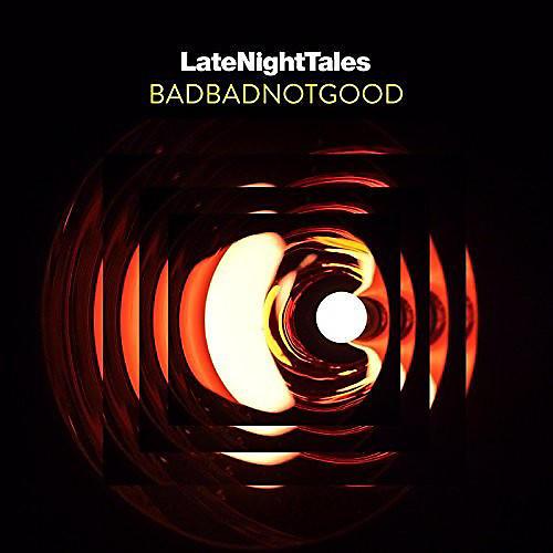 Alliance BadBadNotGood - Late Night Tales: Badbadnotgood (unmixed)
