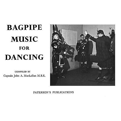 Music Sales Bagpipe Music for Dancing Music Sales America Series Written by Captain John A. MacLellan