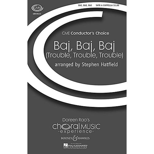 Boosey and Hawkes Baj, Baj, Baj (Trouble, Trouble, Trouble) CME Conductor's Choice SATB a cappella arranged by Stephen Hatfield