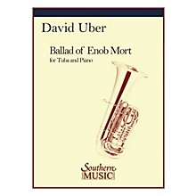 Southern Ballad of Enob Mort (Tuba) Southern Music Series Composed by David Uber