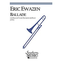 Southern Ballade (Bass Trombone) Southern Music Series Composed by Eric Ewazen