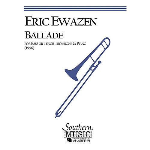 Southern Ballade (Bass Trombone) Southern Music Series Composed by Eric Ewazen