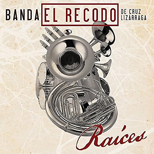 Alliance Banda El Recodo De Cruz Lizarraga - Raices