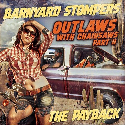 Alliance Barnyard Stompers - Outlaws with Chainsaws II: The Payback