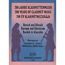 Editio Musica Budapest Baroque and Classicism (200 Years of Clarinet Music) EMB Series by Various